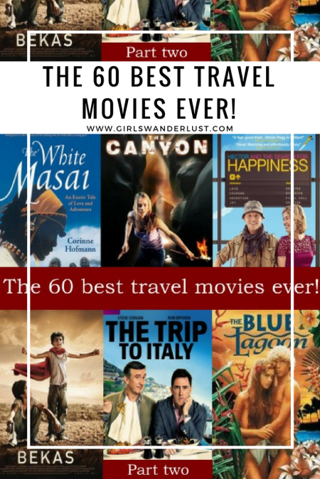 The 60 best travel movies ever, part two by Girlswanderlust #travelmovie #travel #wanderlust #girlswanderlustinterst. Part two- 60 best travel movies ever.png