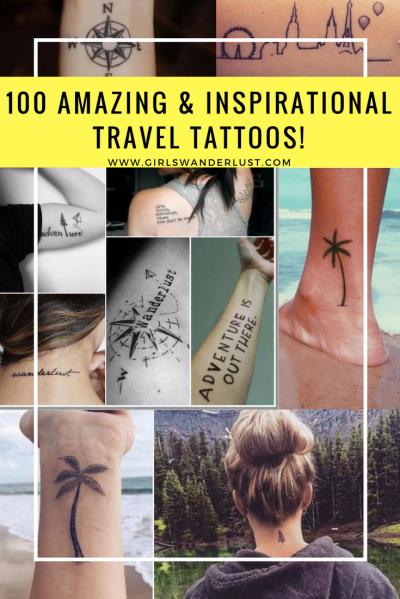 100 Amazing- and inspirational travel tattoos! via @girlswanderlust #travel #tattoo #traveltattoo #traveling #reistattoe #tattoe #wanderlust #girlswanderlust