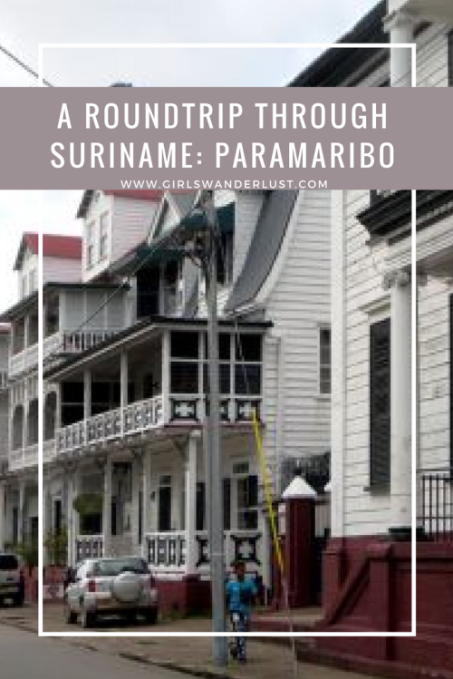 A roundtrip through Suriname- Paramaribo